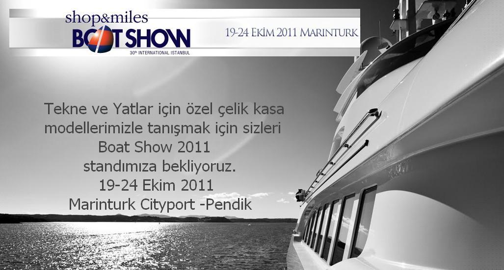 Boat Show 2011 /  Tekne – Yat Çelik Kasa Modelleri